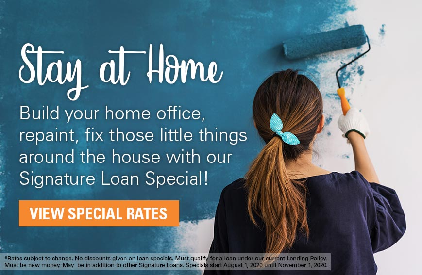 Stay at Home Signature Loan Special